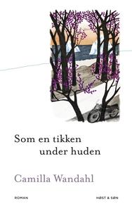 Som en tikken under huden (e-bog) af Camilla Wandahl