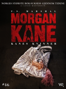Morgan Kane 46: Kanes Kvinner (ebok) av Louis