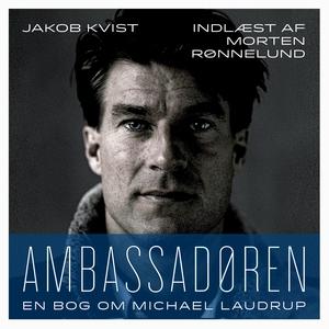 Ambassadøren (lydbog) af Jakob Kvist