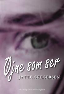 Øjne som ser (e-bog) af Jytte Gregers