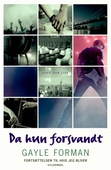 If I stay 2 - Da hun forsvandt