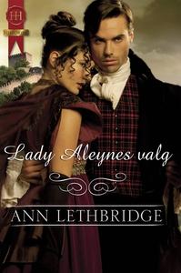 Lady Aleynes valg (ebok) av Ann Lethbridge