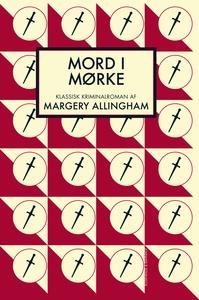 Mord i mørke (e-bog) af Margery Allingham, Poul Ib Liebe