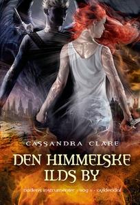 Dødens instrumenter 6. Den himmelske ilds by (e-bog) af Mette Skot Perschke, Cassandra Clare
