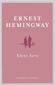 Edens have (e-bog) af Ernest Hemingwa