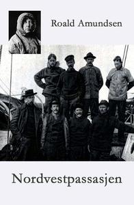 Nordvestpassasjen (ebok) av Roald Amundsen