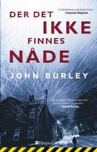 Der det ikke finnes nåde (ebok) av John Burle