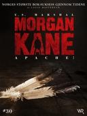 Morgan Kane 30: Apache!