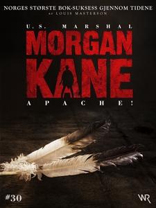 Morgan Kane 30: Apache! (ebok) av Louis Maste