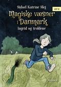 Magiske væsner i Danmark #1: Ingrid og troldene