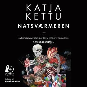 Natsværmeren (lydbog) af Katja Kettu