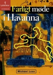 Farligt møde i Havanna (lydbog) af Mi