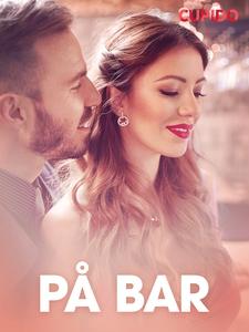 På bar – erotisk novelle (ebok) av Cupido -