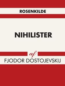 Nihilister (e-bog) af Fjodor Dostojev