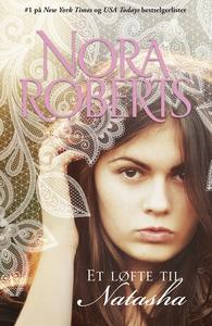 Et løfte til Natasha (ebok) av Nora Roberts