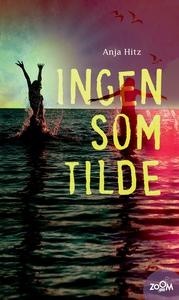 Ingen som Tilde (e-bog) af Anja Hitz