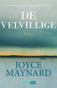 De velvillige (ebok) av Joyce Maynard