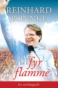 Et liv i fyr & Flamme (ebok) av Reinhard Bonn