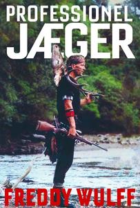 Professionel jæger (e-bog) af Freddy
