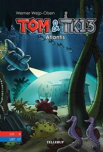 Tom & TK13 #2: Atlantis (e-bog) af We
