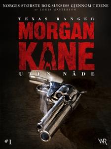 Morgan Kane 1: Uten Nåde (ebok) av Louis Mast