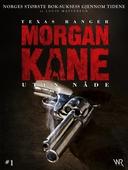 Morgan Kane 1: Uten Nåde