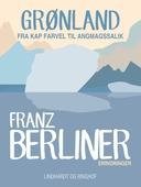 Grønland. Fra Kap Farvel til Angmagssalik