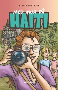 Med mor på Haiti (e-bog) af Lise Bids