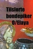 Tilslørte bondepiker O/ Elaya