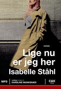 Lige nu er jeg her (lydbog) af Isabel