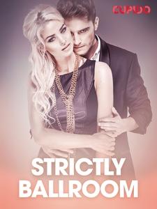 Strictly ballroom – erotiske noveller (ebok)