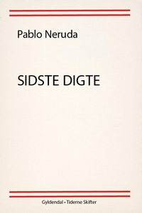 Sidste digte (e-bog) af Pablo Neruda