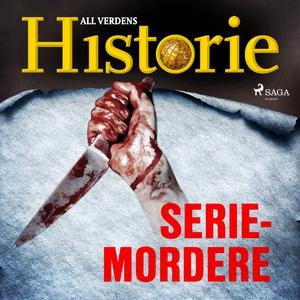Seriemordere (lydbok) av All verdens  histori
