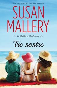 Tre søstre (ebok) av Susan Mallery