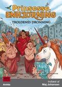 Prinsesse Enhjørning - Troldenes dronning (4)