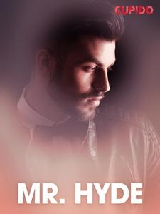 Mr. Hyde – erotiske noveller (ebok) av Cupido