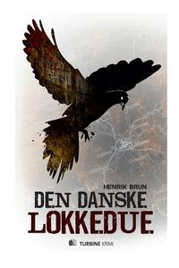 Den danske lokkedue (e-bog) af Henrik