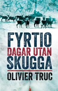 Fyrtio dagar utan skugga (e-bok) av Olivier Tru