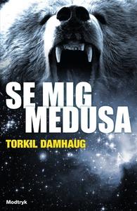 Se mig, Medusa (lydbog) af Torkil Dam