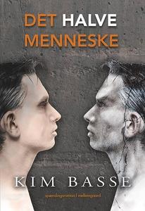Det halve menneske (e-bog) af Kim Bas