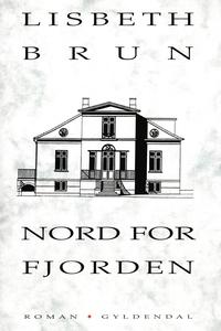 Nord for fjorden (e-bog) af Lisbeth B