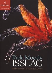 Isslag (lydbog) af Rick Moody