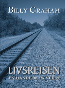 LIVSREISEN (ebok) av Billy Graham