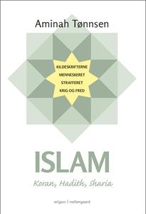Islam - Koran, Hadith, Sharia (e-bog)