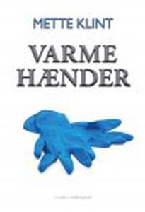 VARME HÆNDER (e-bog) af Mette Klint