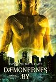 Dødens instrumenter 1 - Dæmonernes by