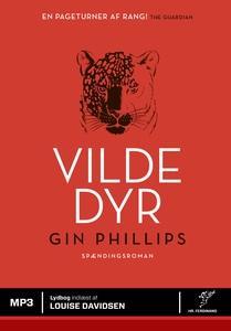 Vilde dyr (lydbog) af Gin Phillips