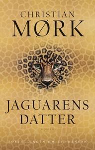 Jaguarens datter (e-bog) af Christian Mørk