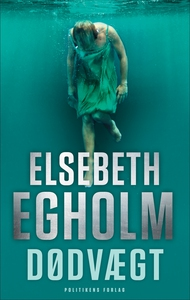 Dødvægt (e-bog) af Elsebeth Egholm