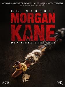 Morgan Kane 72: Den Siste Cheyenne (ebok) av